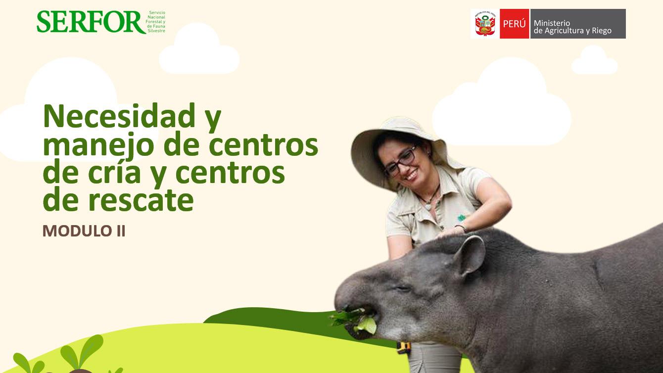 CURSO VIRTUAL: Necesidad y manejo de centros de cría y centros de rescate   Módulo II